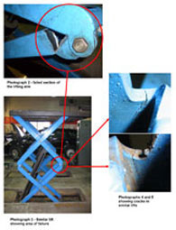 Photograph 2 - failed section of the lifting arm, Photograph 3 - Similar lift showing area of failure and Photographs 4 and 5 showing cracks in similar lifts